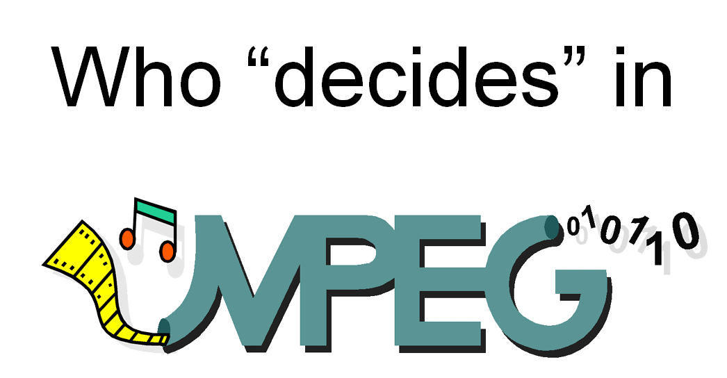 """Who """"decides"""" in MPEG?"""