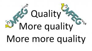 Quality, more quality and more more quality