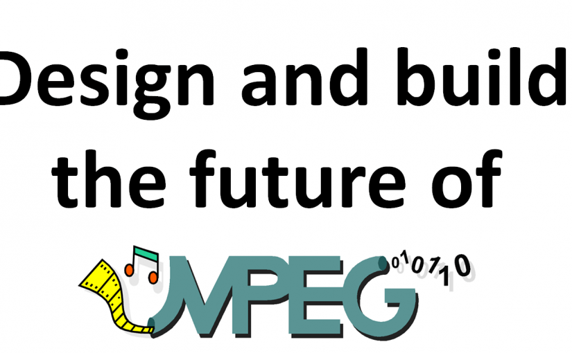 Design and build the future of MPEG