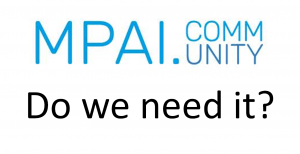 Read more about the article MPAI – do we need it?