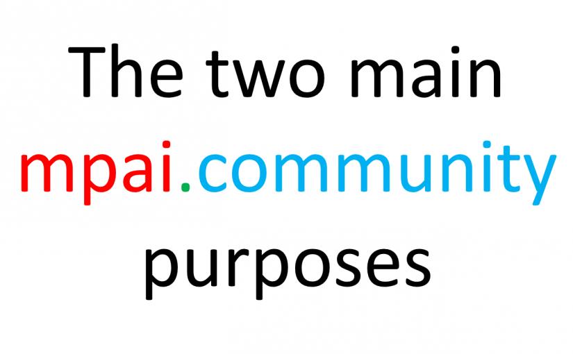 The two main MPAI purposes