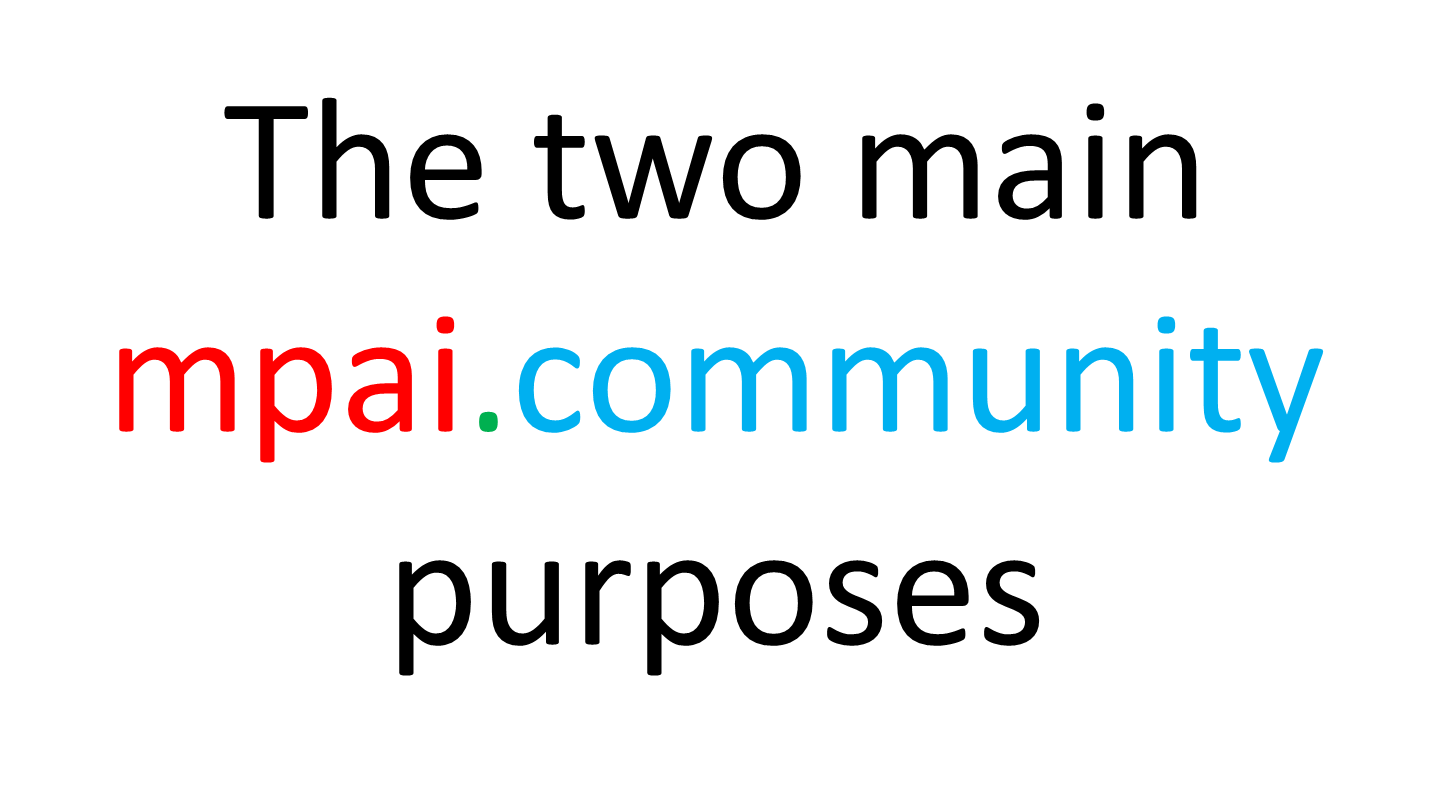 The two main MPAI purposes